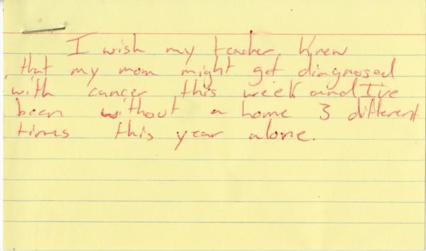 我希望我的老師知道,我媽媽可能會在今個星期被診斷出癌症。單是今年內,我已經 3 次無家可歸了。